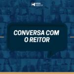 Conversa com o Reitor #58